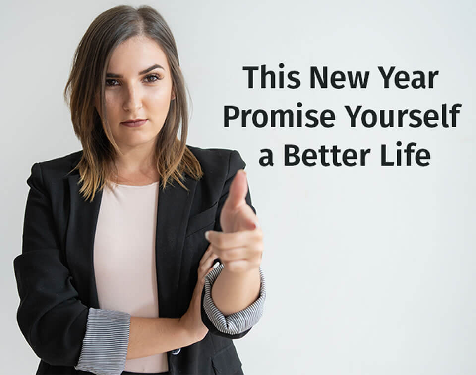 this-new-year-promise-yourself-a-better-life